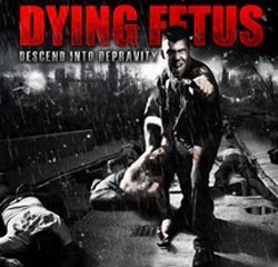 dyingfetus_descendintodepravity