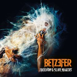 betzefer_-_freedom_to_the_slave_makers_artwork