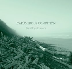 cadaverouscondition_burnbrightlyalone