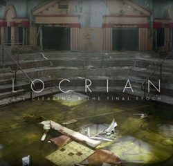 locrian theclearingfinalepoch