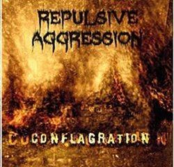 repulsiveaggression conflagration