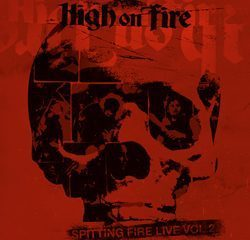 highonfire spittingfirelivevol2