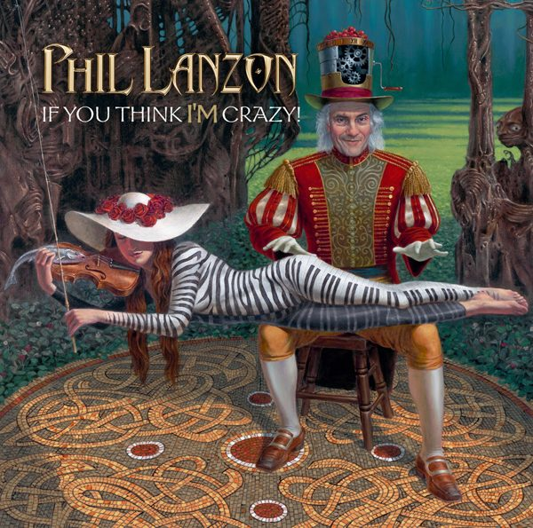 Phil Lanzon - If You Think I'm Crazy_600